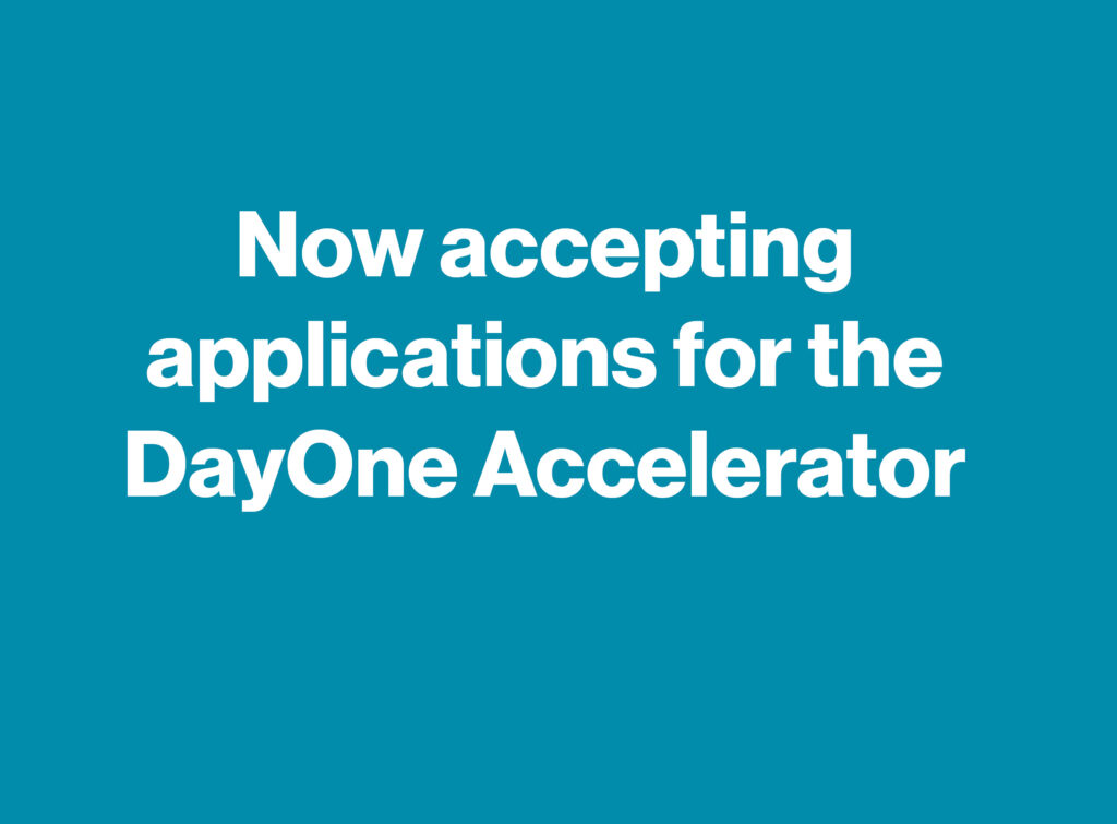 DayOne Accelerator applications open