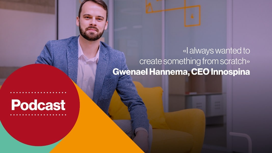 Gwenael Hannimann, CEO Innospina - I always wanted to create a startup from scratch